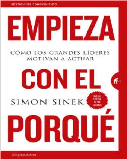 Empieza Con El Porqué Simon Sinek 2018