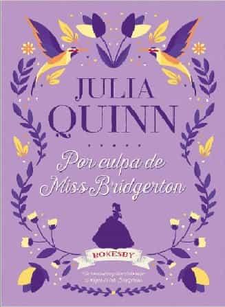 Descargar Por Culpa De Miss Bridgerton - Julia Quinn (2021 ...